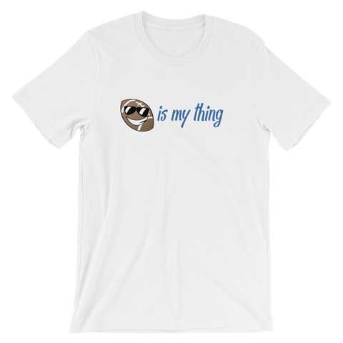 Football Is My Thing Unisex T-Shirt