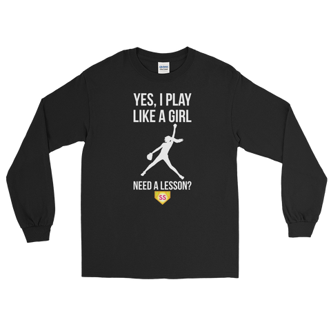 Softball Yes I Play Like A Girl...Need A Lesson? Long Sleeve T-Shirt
