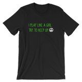 Soccer I Play Like A Girl  Unisex T-Shirt