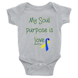 Infant Down Syndrome My Soul Purpose is Love Onesie