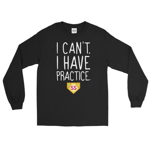 Softball I Can't. I Have Practice Long Sleeve T-Shirt