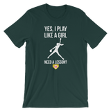 Softball Yes I Play Like A Girl...Need A Lesson?  Unisex T-Shirt