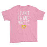 Youth Softball I Can't. I Have Practice  T-Shirt