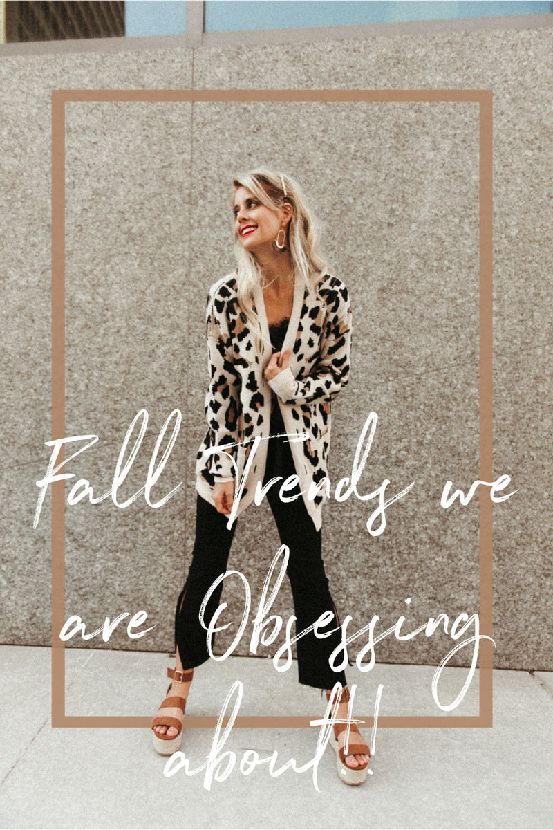 Fall Trends We Are Obsessed With!!