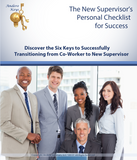The New Supervisors Personal Checklist for Success. Discover the Six Keys to Successfully Transitioning from Co-Worker to New Supervisor Audio and Video Training