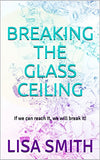 Breaking the Glass Ceiling: If we can reach it, we will break it!