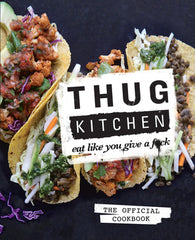 Thug Kitchen cook book for delicious and easy vegan recipes