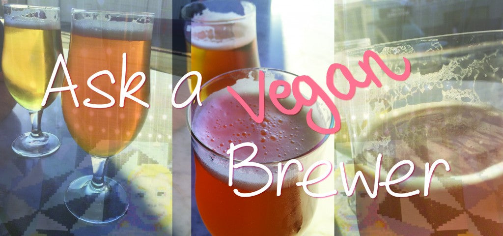 ask a vegan brewer about delicious vegan beer