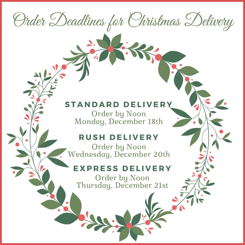 Order Deadlines for Christmas Delivery