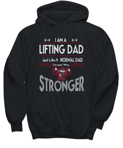 I Am A Lifting Dad Except Way Stronger Hoodie