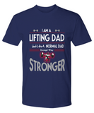 I Am A Lifting Dad Except Way Stronger Premium Tee