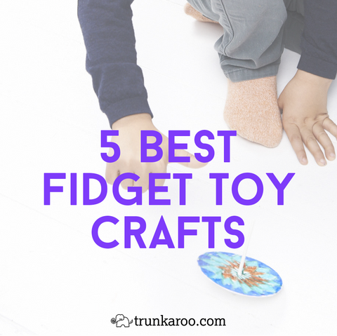 5 Best Fidget Toy Crafts