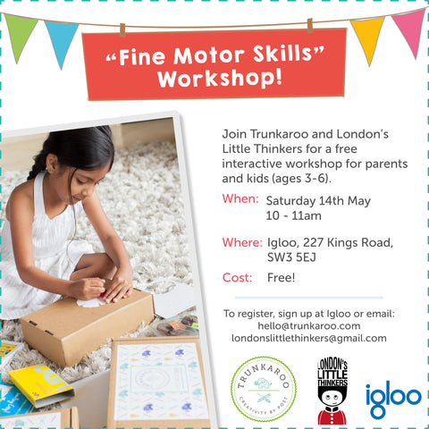 Trunkaroo Fine Motor Skills Workshop at Igloo
