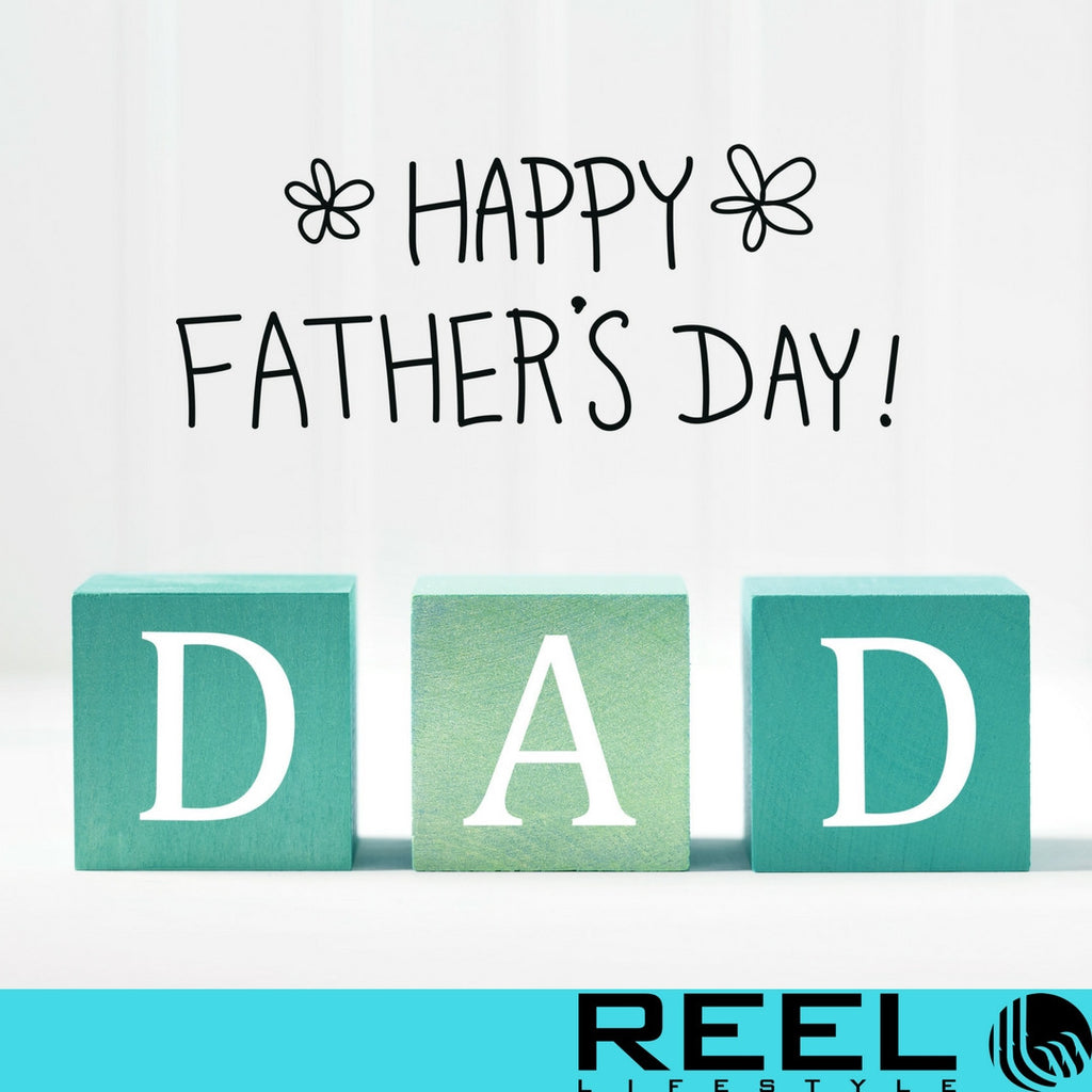 Father's Day is Almost Here & You Can Make Dad REEL Happy!
