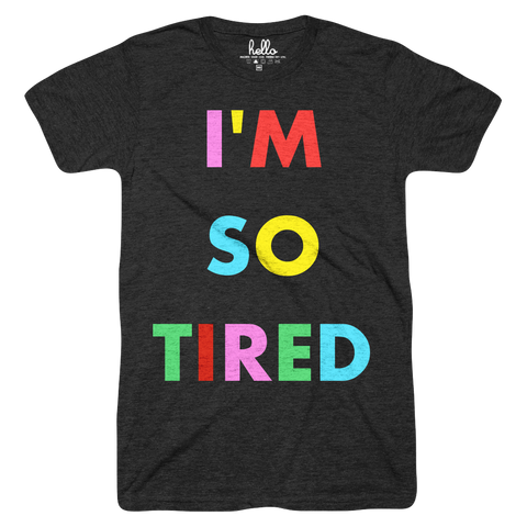 I'm So Tired Colors (Adult) Black Tri-Blend