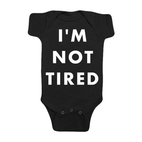 I'm Not Tired Black (Babies) One-Piece with snaps