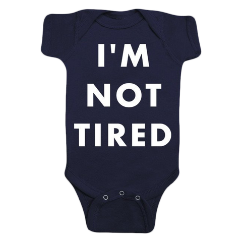 I'm Not Tired Navy (Babies) One-Piece with snaps