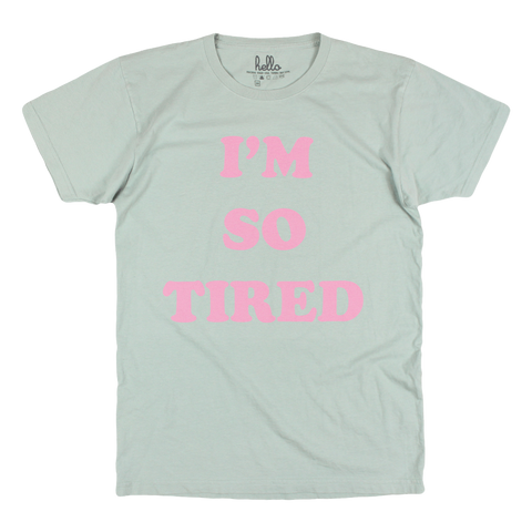 I'm So Tired (Adult) Coriander Green Power Washed T-Shirt