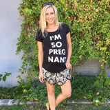 I'm So Pregnant (Adult) Womens Maternity T-Shirt