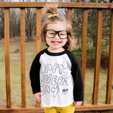 Happy Every Day (Adult & Kids) White & Black 3/4 Sleeve Raglan