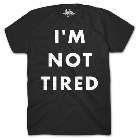I'm Not Tired Black (Kids) T-Shirts