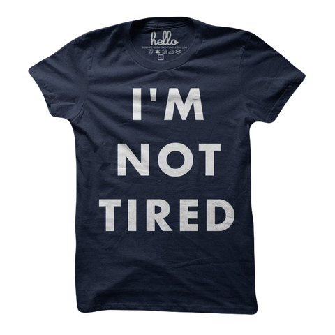 I'm Not Tired Navy (Kids) T-Shirts