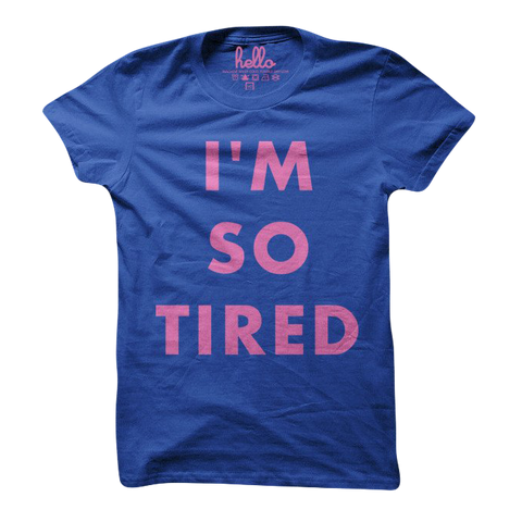 I'm So Tired Lapis (Adult) T-Shirt