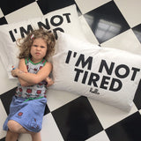 I'm So Tired // I'm Not Tired Double-Sided White Pillowcase