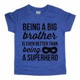 BEING A BIG BROTHER IS EVEN BETTER THAN BEING A SUPERHERO