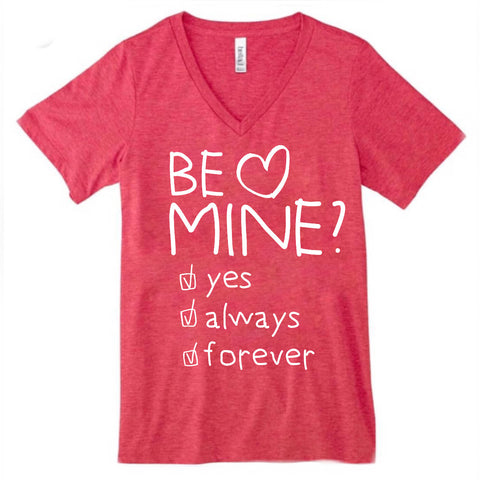 Be Mine? YES ALWAYS FOREVER