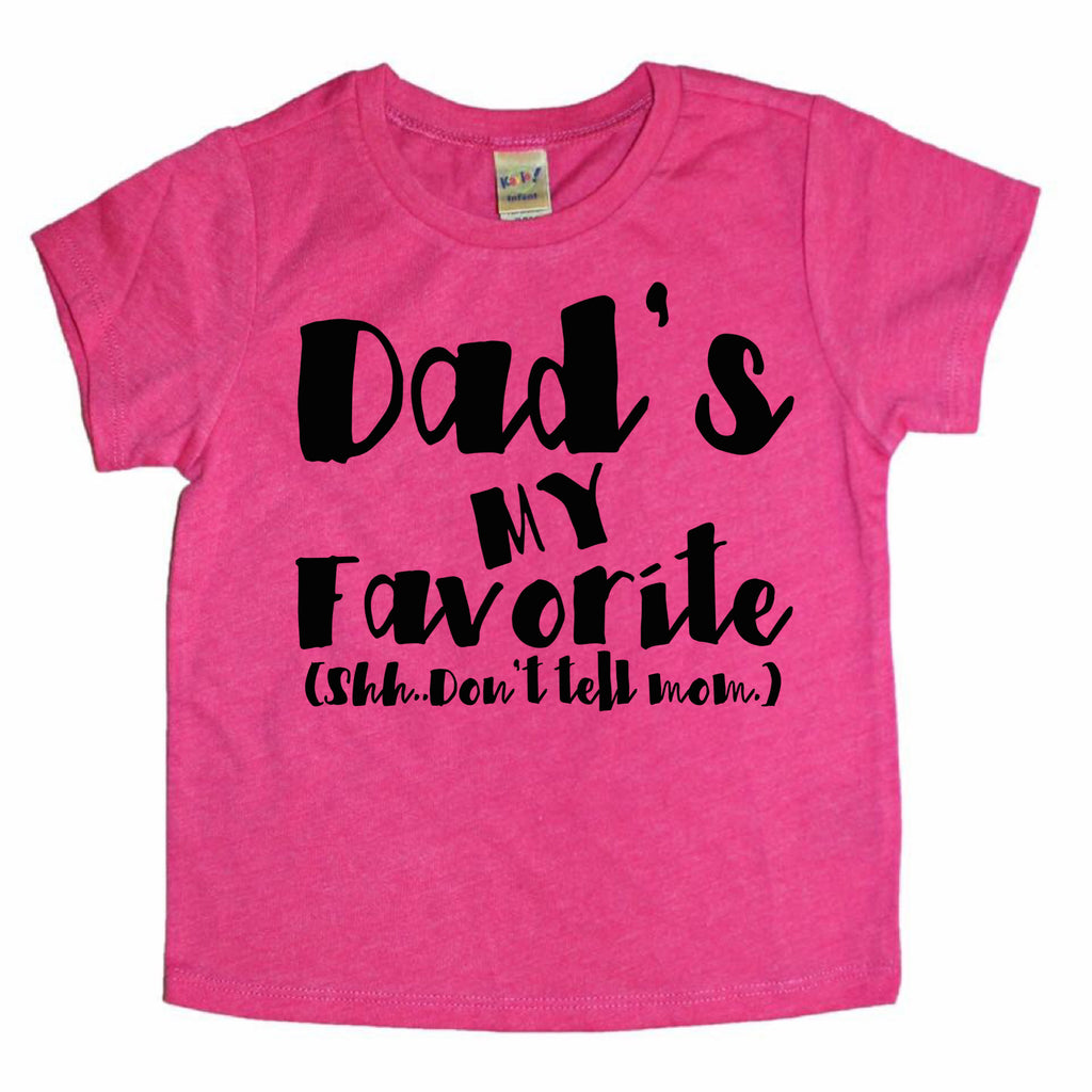 Dad's my favorite (shh..don't tell mom)