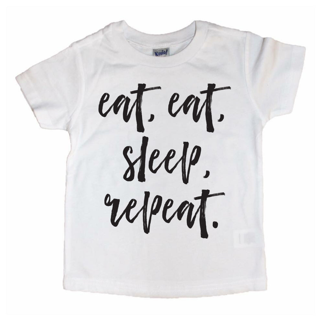 Eat, Eat, Sleep, Repeat.