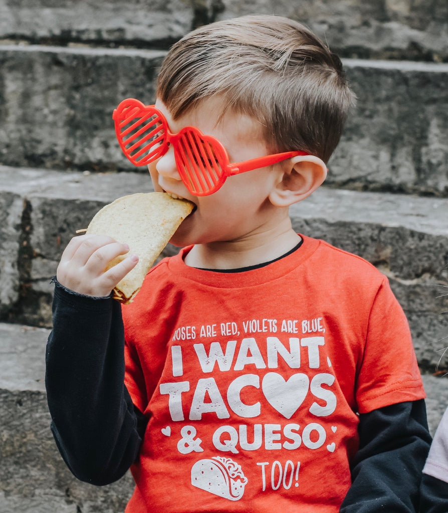ROSES ARE RED, VIOLETS ARE BLUE, I WANT TACOS & QUESO TOO!