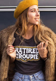 Retired Groupie T-Shirt