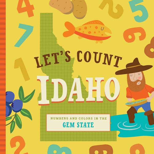 Let's Count Idaho: Numbers and Colors in the Gem State