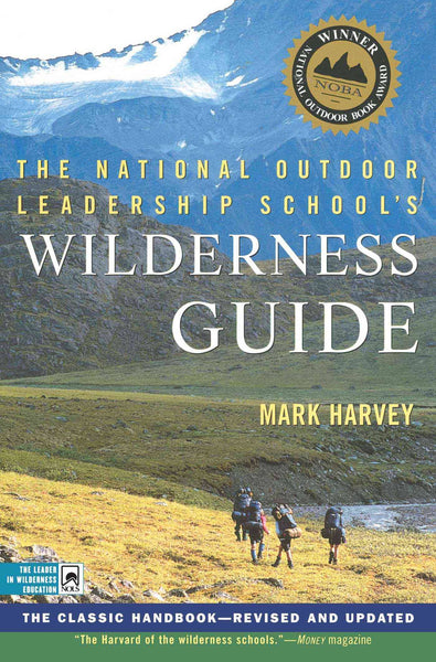 The NOLS Wilderness Guide by Mark Harvey