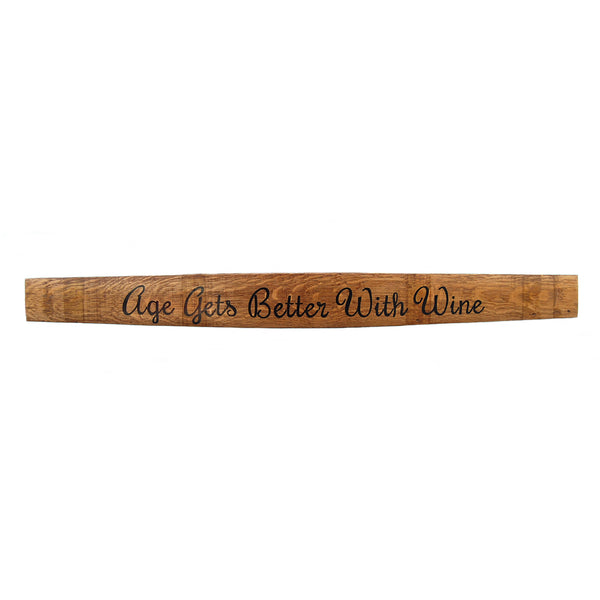 Hand-Painted Stave - Age Gets Better With Wine - J&C's Unbarrelables - 1