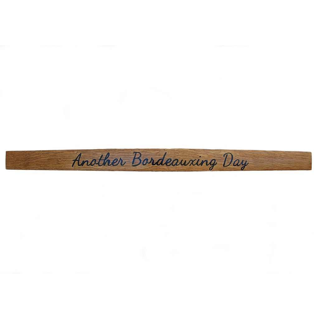 Hand-Painted Stave - Another Bordeauxing Day - J&C's Unbarrelables - 1