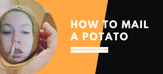 HOW TO MAIL A POTATO