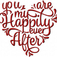 YOU ARE MY HAPPILY EVER AFTER - MACHINE EMBROIDERY DESIGN