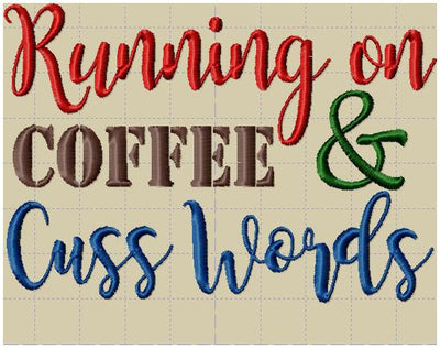 running on coffee and cuss words