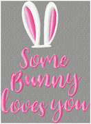 Easter Bunny - Some Bunny Loves You