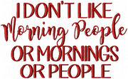 I Don't Like Morning People or Mornings or People