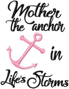 MOTHER THE ANCHOR IN LIFE'S STORM