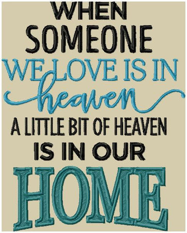 When Someone we love is in Heaven A little Bit of Heaven is in our Home - comes in 4 sizes