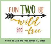 Fun Two Be Wild and Free - comes in 2 Sizes
