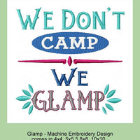 We Don't Camp We Glamp Comes in 4x4,5x5.5, 7x7,8x8,10x10