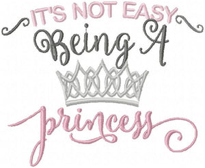 It's Not Easy Being A Princess - Machine Embroidery Design