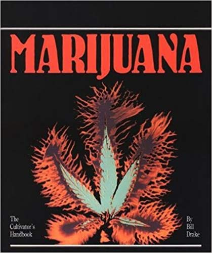 Marijuana, The Cultivators Handbook