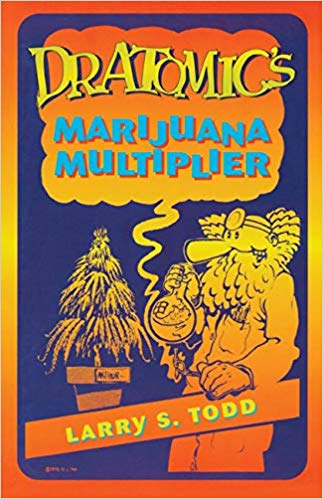 Dr. Atomic's Marijuana Multiplier: Second Edition